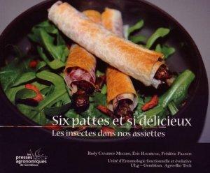 Six pattes et si délicieux. Les insectes dans nos assiettes - presses agronomiques de gembloux - 9782870161302 -