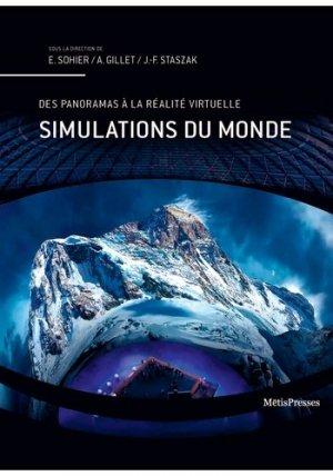 Simulations du monde. Panoramas, parcs à thème et autres dispositifs immersifs - metispresses - 9782940563470 -