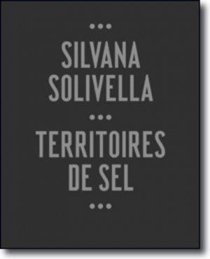 Silvana Solivella. Territoires de sel - Notari - 9782940617234 -