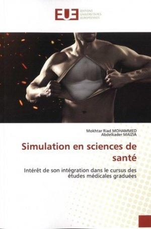 Simulation en sciences de santé. Intérêt de son intégration dans le cursus des études médicales graduées - Omniscriptum - 9786139549214 -