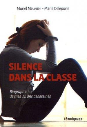 Silence dans la classe. Biographie de mes douze ans assassinés - Stephane Batigne - 9791090887527 -