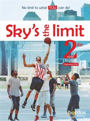Anglais 2de A2/B1 Sky's the limit - Bordas - 9782047335840 -