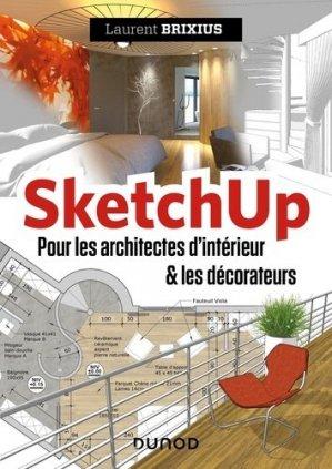 SketchUp - Pour les architectes d'intérieur et les décorateurs - dunod - 9782100811397 -