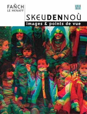 Skeudennou. Images & points de vue - Locus Solus - 9782368332337 -