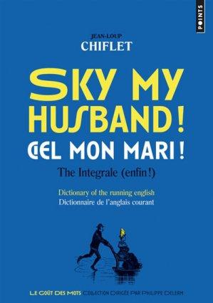 Sky my husband ! / Ciel mon mari ! The integrale (enfin !) - Points - 9782757862735 -