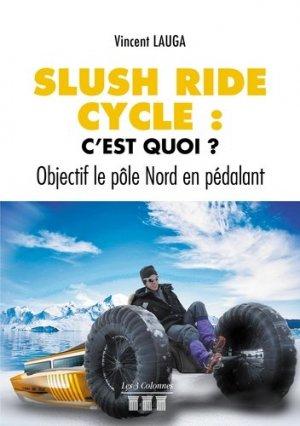 Slush ride cycle : c'est quoi ? - Les 3 Colonnes - 9782374807959 -