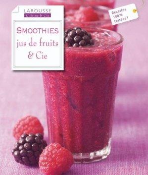 Smoothies. Jus de fruits & cie - Larousse - 9782035851871 -