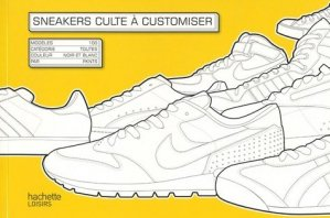 Sneakers culte à customiser - Hachette - 9782012314443 -