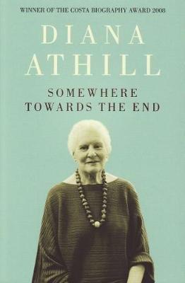 SOMEWHERE TOWARDS THE END  - granta books - 9781847080691 -