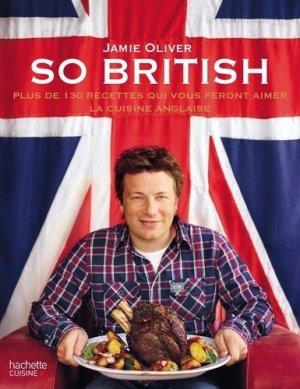 So british. Plus de 130 recettes qui vous feront aimer la cuisine anglaise - Hachette - 9782012383968 -