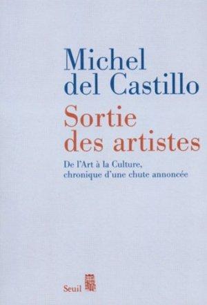 Sortie des artistes. De l'Art à la Culture, chronique d'une chute annoncée - Seuil - 9782020662079 -