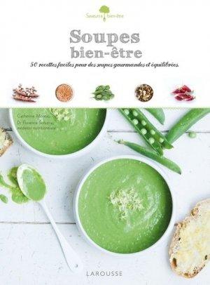 Soupes bien-être. 50 recettes faciles pour des soupes gourmandes et équilibrées - Larousse - 9782035904348 -