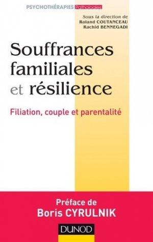 Souffrances familiales et résilience - dunod - 9782100722273 -