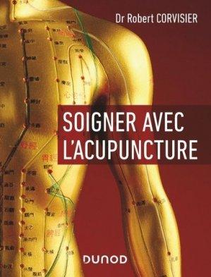 Soigner avec l'acupuncture - dunod - 9782100801817 -