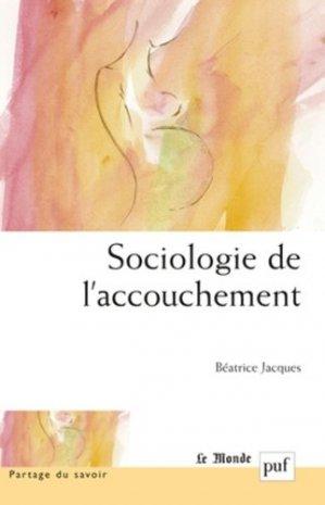 Sociologie de l'accouchement - puf - presses universitaires de france - 9782130558323 -