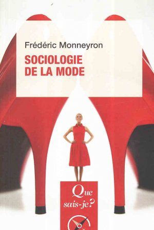 Sociologie de la mode - puf - presses universitaires de france - 9782130795032 -