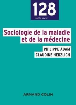 Sociologie de la maladie et de la médecine - armand colin - 9782200617646 -