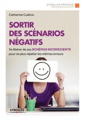 Sortir des scénarios négatifs - Eyrolles - 9782212561043 -
