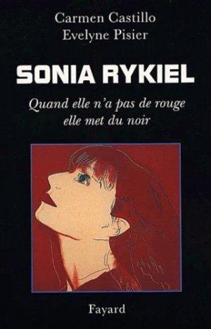 Sonia Rykiel. Quand elle n'a pas de rouge elle met du noir - Fayard - 9782213609614 -