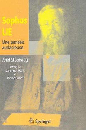Sophus Lie - Une pensée audacieuse - springer verlag - 9782287251719 -