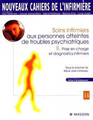 Soins infirmiers aux personnes atteintes de troubles psychiatriques 2 Prise en charge et diagnostics infirmiers - elsevier / masson - 9782294768699 -