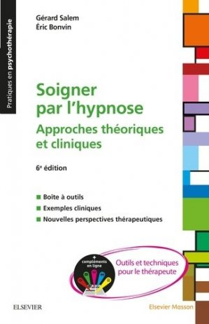 Soigner par l'hypnose - elsevier / masson - 9782294751011 -