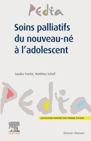 Soins palliatifs du nouveau-né à l'adolescent - elsevier / masson - 9782294765339 -