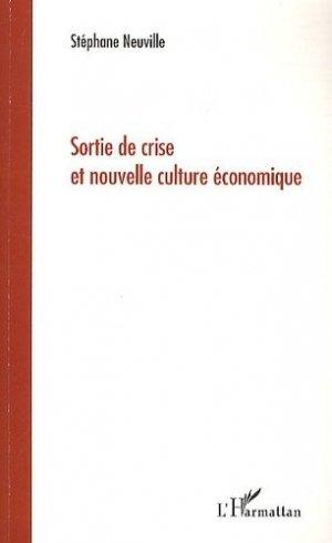 Sortie de crise et nouvelle culture économique - l'harmattan - 9782296125223 -