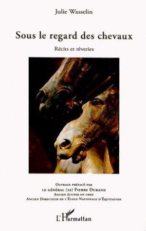 Sous le regard des chevaux. Récits et rêveries - l'harmattan - 9782343027944 -