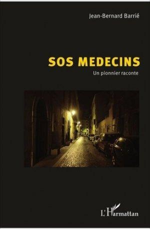 SOS médecins : un pionnier raconte - l'harmattan - 9782343103259 -