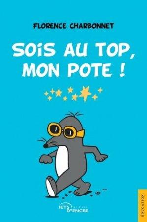 Sois au top, mon pote ! - Editions Jets d'encre - 9782354859541 -