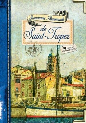 Souvenirs gourmands de Saint-Tropez - les cuisinières sobbollire - 9782357521407 -