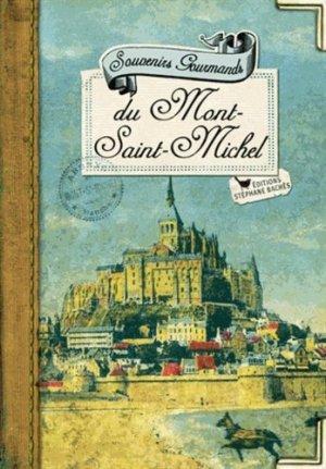 Souvenirs Gourmands du Mont-Saint-Michel - les cuisinières sobbollire - 9782368420454 -