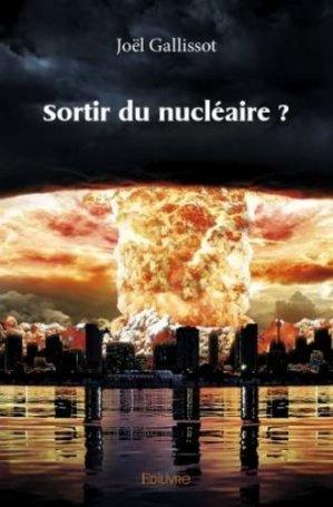 Sortir du nucléaire ? - Edilivre - 9782414400829 -