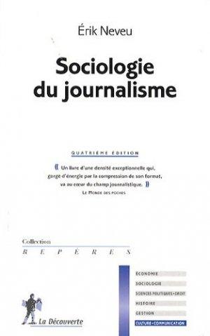 Sociologie du journalisme - la decouverte - 9782707177070 -