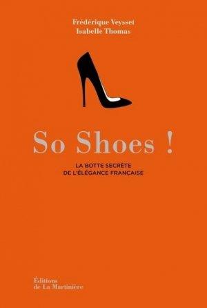 So Shoes ! La botte secrète de l'élégance française - de la martiniere - 9782732457246 -