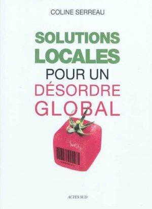 Solutions locales pour un désordre global - actes sud - 9782742789542 -