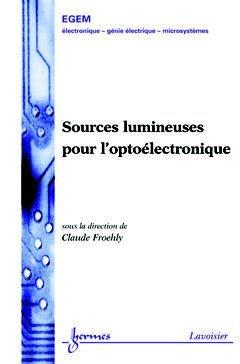 Sources lumineuses pour l'optoélectronique - hermès / lavoisier - 9782746206922 -