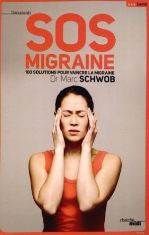 SOS Migraine. 100 solutions pour vaincre la migraine - Le Cherche Midi - 9782749131757 -