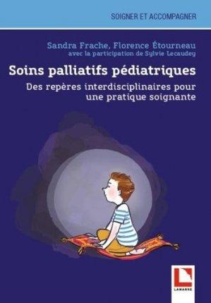 Soins palliatifs pédiatriques : des repères interdisciplinaires pour une pratique soignante - lamarre - 9782757310229 -