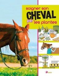 Soigner son cheval par les plantes - artemis - 9782816011524