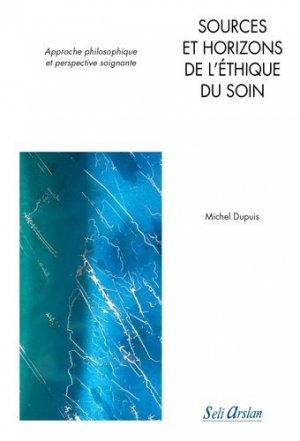 Sources et horizons de l'éthique du soin - seli arslan - 9782842762520 -