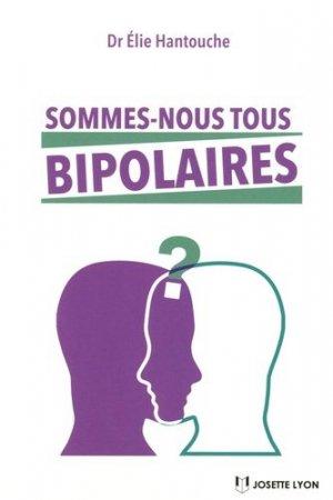Sommes-nous tous bipolaires ? - josette lyon - 9782843194108 -