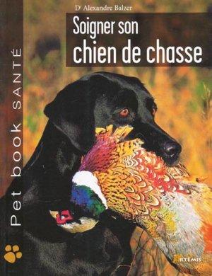 Soigner son chien de chasse - artemis - 9782844165763 -