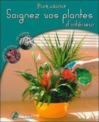 Soignez vos plantes d'intérieur - artemis - 9782844169334 -