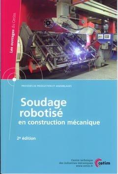 Soudage robotisé en construction mécanique - cetim - 9782854006216 -