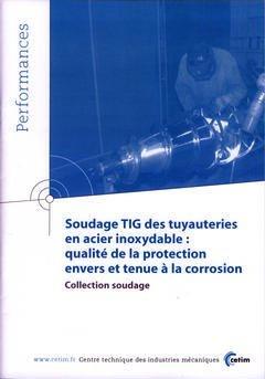 Soudage TIG des tuyauteries en acier inoxydable - cetim - 9782854006537 -