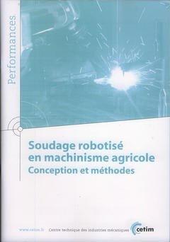 Soudage robotisé en machinisme agricole - cetim - 9782854007916 -