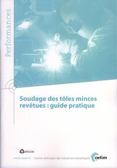 Soudage des tôles minces revêtues: guide pratique - cetim - 9782854007947 -