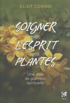Soigner avec l'esprit des plantes - vega - 9782858299416